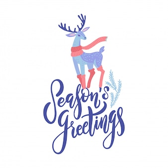 Vector season's greetings lettering design with hand drawn cartoon deer. christmas or new year's decor. happy holidays card