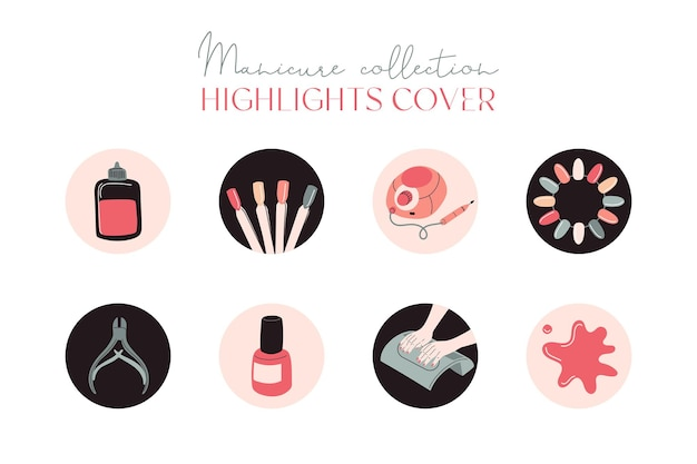 Vector set of round highlights for social media manicure tools kit polish file scissors hands etc