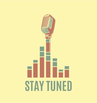 Vector stay tuned sign with retro microphone and sound waves. illustration of vintage symbol