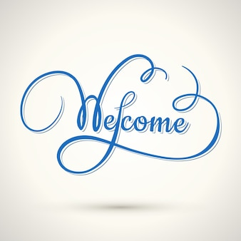Vector welcome hand lettering, calligraphic inscription in vintage style