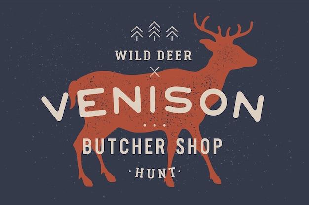Оленина, олень. винтажный логотип, ретро-печать, плакат для мясной лавки с текстом, типография дикий олень, оленина, мясная лавка, охота, силуэт оленя. этикетка для мясного бизнеса.