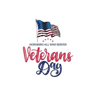 День ветеранов, ручная надпись с иллюстрацией флага сша в стиле гравюры. 11 ноября праздничный фон. плакат, открытка с фразой в честь всех, кто служил в векторе.
