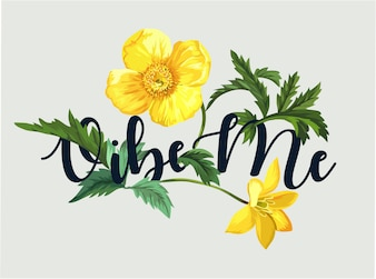 Vibe me typography slogan with yellow flower illustration