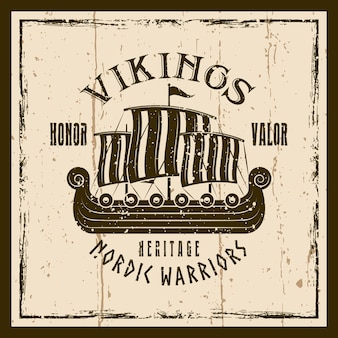 Vikings sailship vector brown emblem, label, badge or t shirt print on background with grunge textures