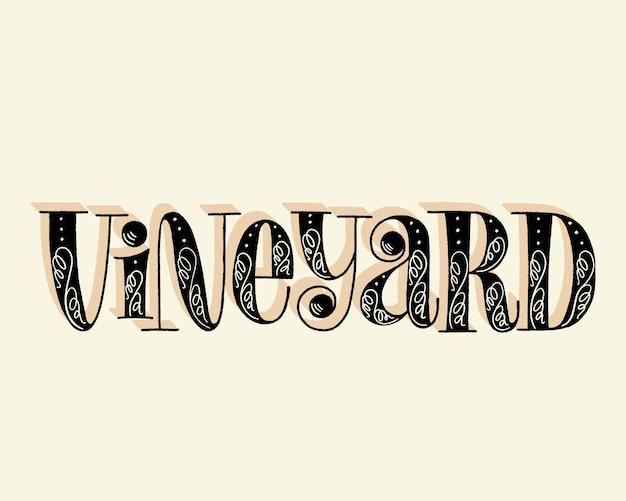 Vineyard hand lettering text for restaurant winery vineyard festival