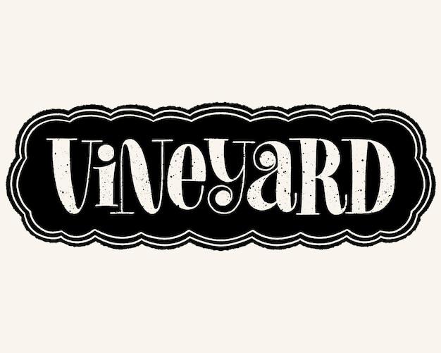 Vineyard hand lettering