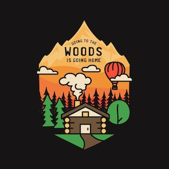 Vintage adventure badge illustration design. outdoor logo with cabin, trees, mountains and text - going to the woods is going home. unusual camping hipster style emblem patch.