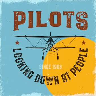 Vintage airplane poster. pilots looking down at people quote and biplane