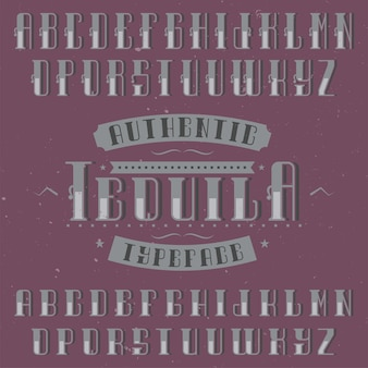 테킬라라는 빈티지 알파벳 및 레이블 서체. 알코올 음료의 복고풍 디자인 라벨에 사용하기에 좋습니다.