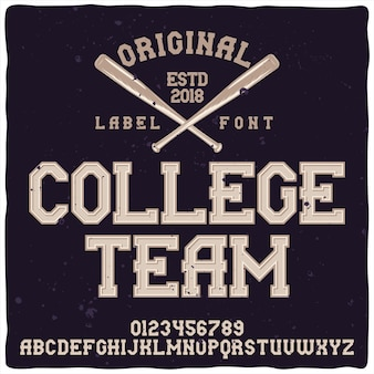 Vintage alphabet and emblem typeface named college team.