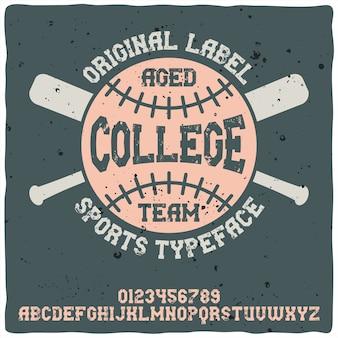 Vintage alphabet and emblem typeface named college team.