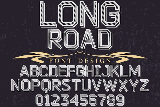 Vintage alphabet font design long road