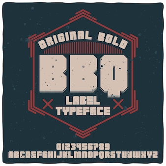 Vintage alphabet and label typeface named bbq.