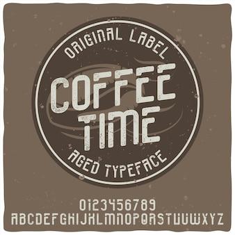 Carattere tipografico vintage di alfabeto ed etichetta denominato coffee time.