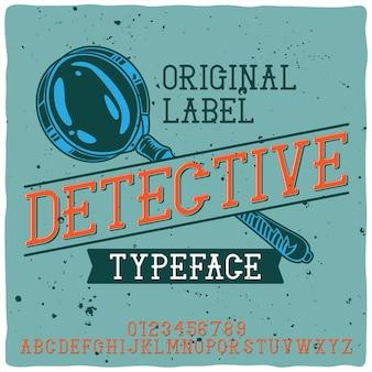 Carattere tipografico vintage di alfabeto ed etichetta denominato detective.