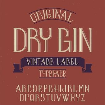 Carattere tipografico vintage di alfabeto ed etichetta denominato dry gin.