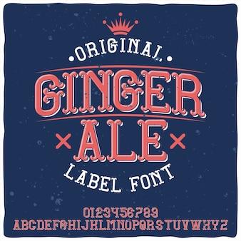 Carattere tipografico vintage di alfabeto ed etichetta denominato ginger ale.