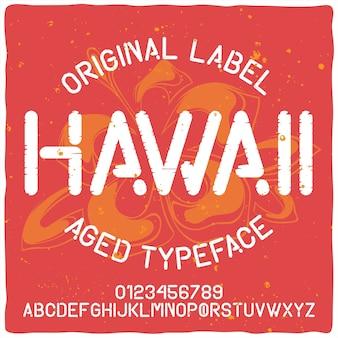 Carattere tipografico vintage di alfabeto ed etichetta denominato hawaii.