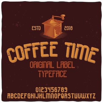 Vintage alphabet and typeface named coffee time.