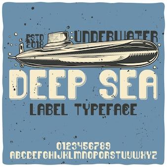 Vintage alphabet typeface and submarine, deep sea.