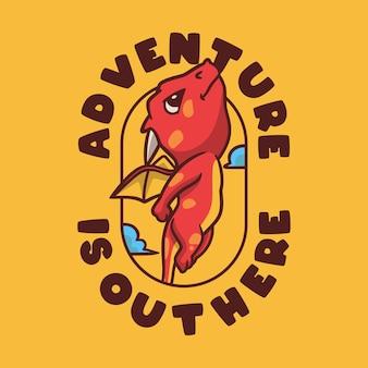 빈티지 동물 슬로건 타이포그래피 모험이 여기 있습니다