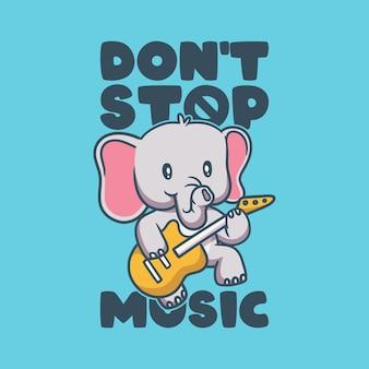 빈티지 동물 슬로건 타이포그래피는 음악을 멈추지 않습니다