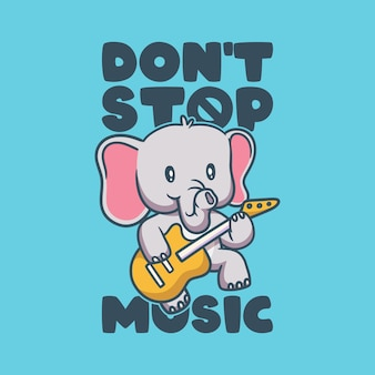 Vintage animal slogan typography don't stop music