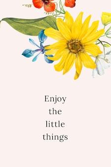 Illustrazione del modello di citazione floreale vintage con goditi il testo delle piccole cose, remixato da opere d'arte di pubblico dominio