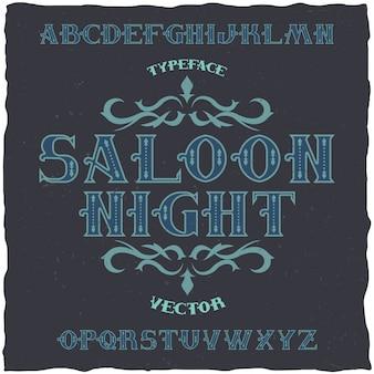 ヴィンテージラベルフォント名saloon night。レトロなスタイルのラベルでの使用に適しています。