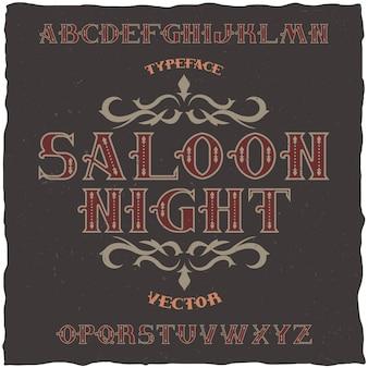Nome del carattere etichetta vintage saloon night. buono da usare in qualsiasi etichetta in stile retrò.