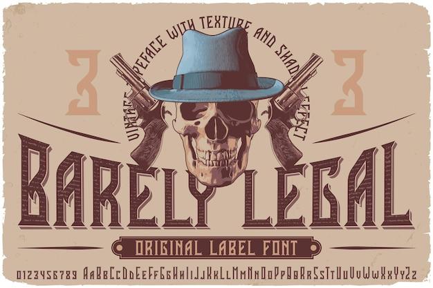 Шрифт винтажной этикетки с названием barely legal. оригинальный шрифт для любого дизайна: плакатов, футболок, логотипов, этикеток и т. д.