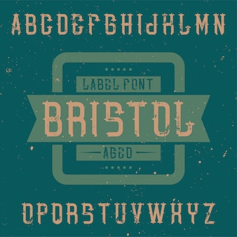 Vintage label font named bristol. good to use in any creative labels.