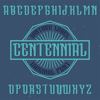 Vintage label font named centennial. good to use in any creative labels.