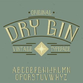 Винтажный шрифт этикетки с названием dry gin. подходит для любых творческих этикеток.