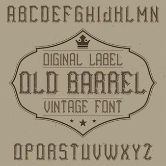 Carattere di etichetta vintage denominato old barrel. buono da usare in qualsiasi etichetta creativa.