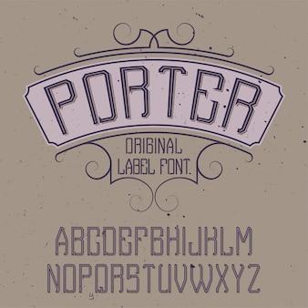 Шрифт винтажной этикетки с именем porter. подходит для любых творческих этикеток.