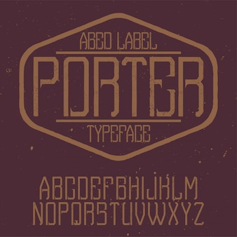 Porter라는 빈티지 라벨 글꼴. 모든 창의적인 라벨에 사용하기 좋습니다.