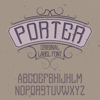 Vintage label font named porter. good to use in any creative labels.