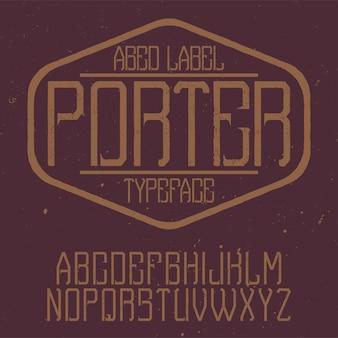 Carattere etichetta vintage denominato porter. buono da usare in qualsiasi etichetta creativa.