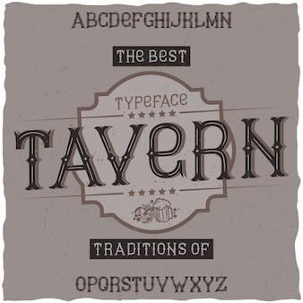 Tavern이라는 빈티지 라벨 글꼴. 알코올 음료의 복고풍 디자인 라벨에 사용하기에 좋습니다.