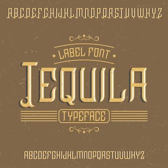Винтажный шрифт этикетки с именем текила.