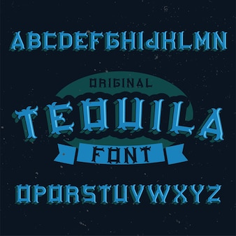 Vintage label font named tequila.