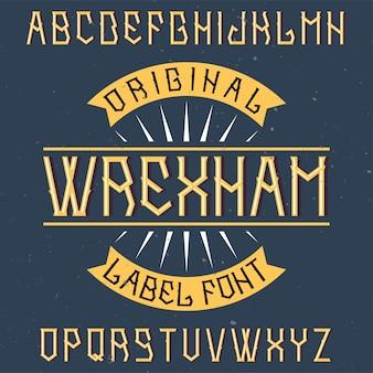 Wrexham이라는 빈티지 라벨 글꼴. 모든 창의적인 라벨에 사용하기 좋습니다.