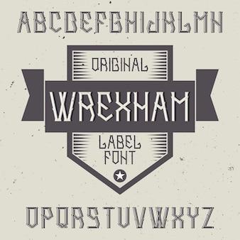 Carattere etichetta vintage denominato wrexham. buono da usare in qualsiasi etichetta creativa.