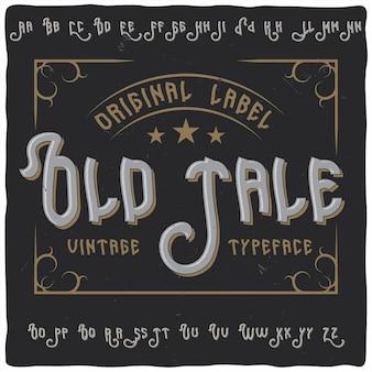 「old tale」と呼ばれるヴィンテージラベルの書体。あらゆるデザインに最適なデザインのフォント。