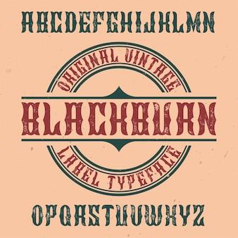 Carattere tipografico di etichetta vintage denominato blackburn.