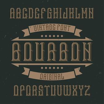 Винтажная этикетка с гарнитуром bourbon. хороший шрифт для любых винтажных этикеток или логотипов.
