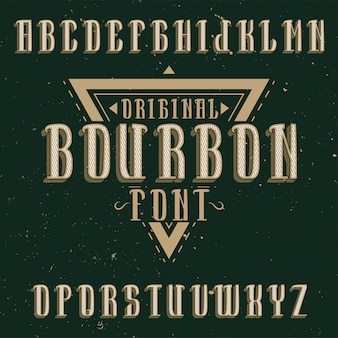 Vintage label typeface named bourbon. good font to use in any vintage labels or logo.