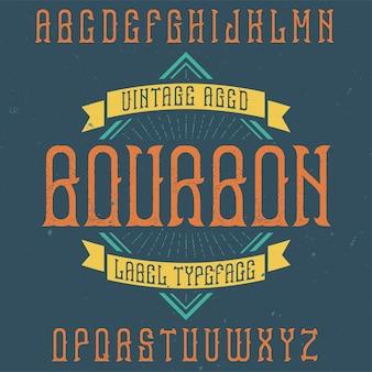Bourbon이라는 이름의 빈티지 라벨 서체.