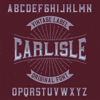 Vintage label typeface named carlisle.